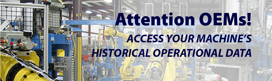 Attention OEMs! Access your machine's historical operational data