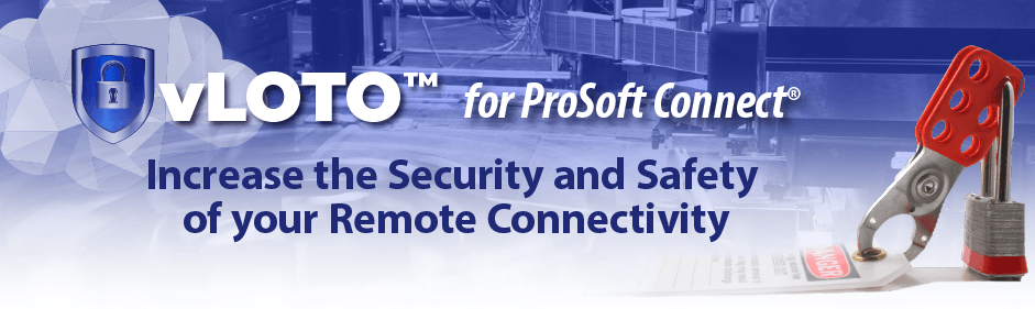 Increase the Security and Safety of your Remote Connectivity