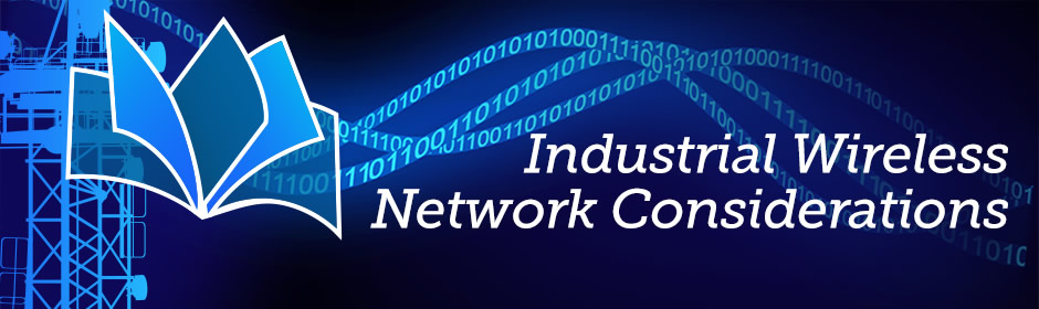 Industrial Wireless - Network Considerations