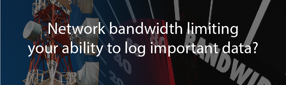 Network bandwidth limiting your ability to log important data? Data Logger